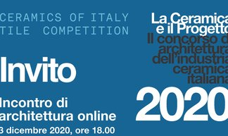 La Ceramica e il Progetto 2020 et Ceramics of Italy Tile Competition
